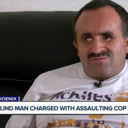 WATCH: Blind Man Fighting Arrest For Assault of Phoenix Police Officer